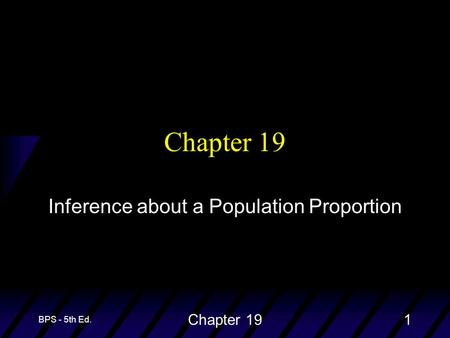 BPS - 5th Ed. Chapter 191 Inference about a Population Proportion.