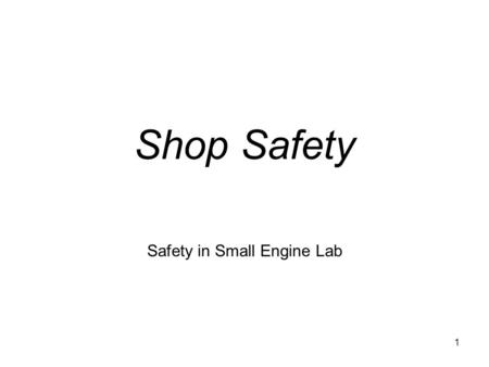 Chapter 1 - Introduction and How Cars Wor Safety in Small Engine Lab