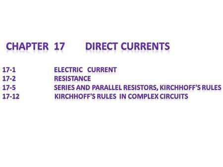 Chapter 17 Direct currents