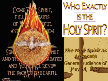 The Holy Spirit as Advocate General audience of May 24, 1989.