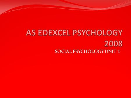 SOCIAL PSYCHOLOGY UNIT 1
