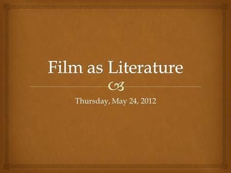 Thursday, May 24, 2012. The Purpose/Goals of the Project Identify genres of film Apply knowledge of conventions of film content and form to genres of.