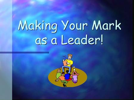 Making Your Mark as a Leader!. Warm Up…Just Like Me! Stand up and say, Just like me! if these statements reflect your thinking. Ive been married for less.