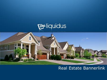 Real Estate Bannerlink. Page 2 Core Bannerlink Product Expandable Rich Media ad unit 300 + Real Estate listings video within each ad Dynamic inventory.