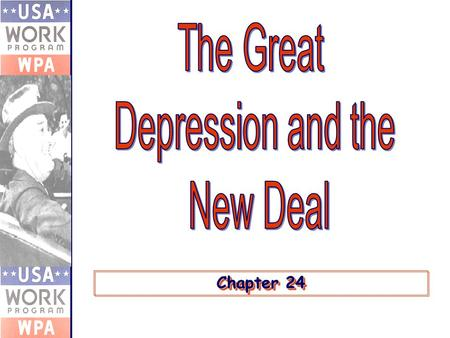 Chapter 24. Key Topics Causes and Consequences of the Great DepressionCauses and Consequences of the Great Depression The Politics of Hard TimesThe Politics.