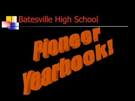 Batesville High School. Time to Make Sum Money! Tips so that yearbook sales will add up!