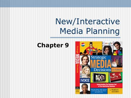 New/Interactive Media Planning Chapter 9. What is New Media New Media is the utilization of digital technology to communicate with a target audience.