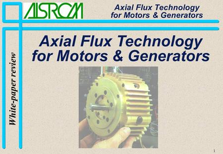 1 White-paper review Axial Flux Technology for Motors & Generators.