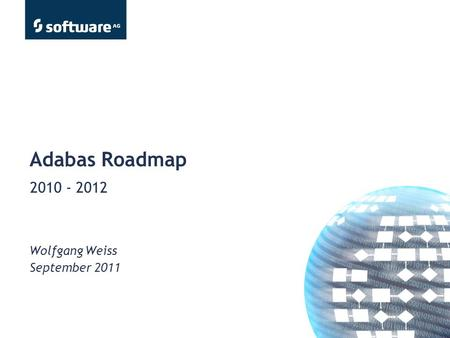 Adabas Roadmap Wolfgang Weiss September 2011 2010 - 2012.