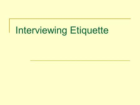 Interviewing Etiquette. Do you want a job one day?  js&feature=related