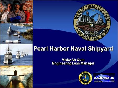 Pearl Harbor Naval Shipyard Vicky Ah Quin Engineering Lean Manager