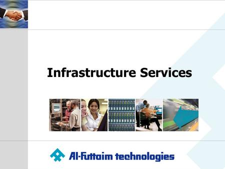 Infrastructure Services. Introducing Al-Futtaim Technologies One of the regions leading System Integrators Strong partnerships with leading global ICT.