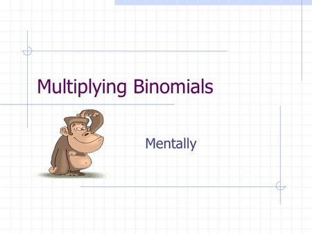 Multiplying Binomials