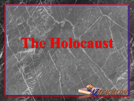 The Holocaust.