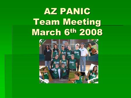 AZ PANIC Team Meeting March 6 th 2008. Agenda Welcome Welcome Team Philosophy (Its time to step up) Team Philosophy (Its time to step up) Fundraising.