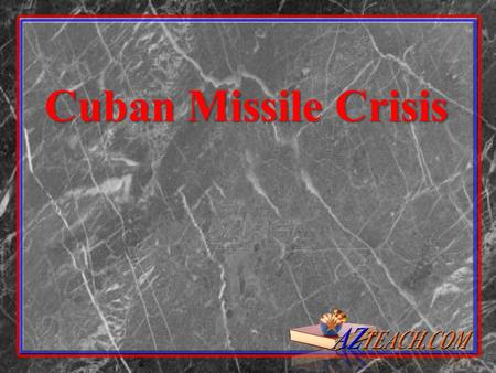 Cuban Missile Crisis. It all started when….. U2 plane discovers missiles in Cuba.