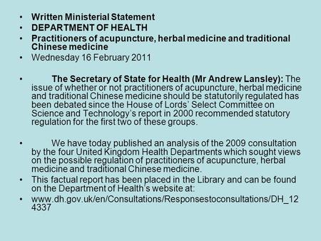 Written Ministerial Statement DEPARTMENT OF HEALTH Practitioners of acupuncture, herbal medicine and traditional Chinese medicine Wednesday 16 February.