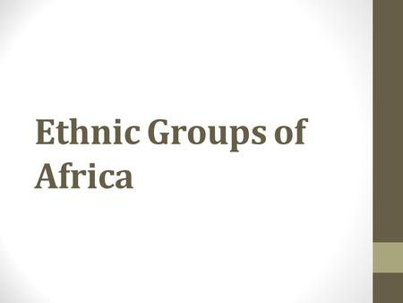 Ethnic Groups of Africa