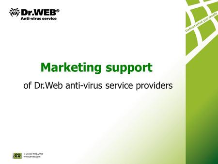 Marketing support of Dr.Web anti-virus service providers.