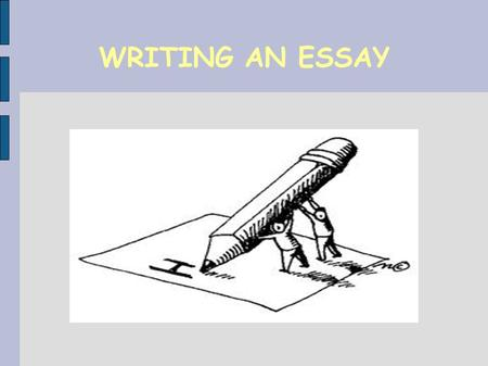 WRITING AN ESSAY. 1. General structure of an essay 2. The opening/introduction: some ideas 3. The body: structure and organization 3.1. Paragraph structure.
