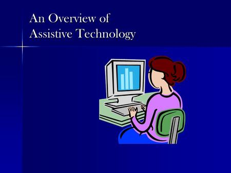 An Overview of Assistive Technology
