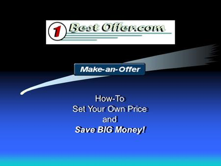 How-To Set Your Own Price and Save BIG Money! How-To Set Your Own Price and Save BIG Money!