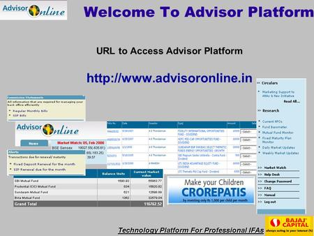 Technology Platform For Professional IFAs Welcome To Advisor Platform URL to Access Advisor Platform