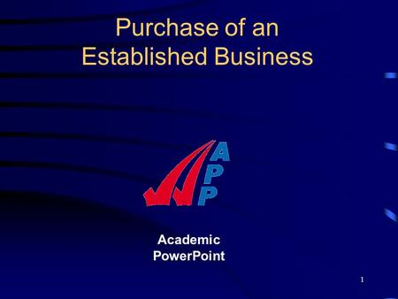 1 Academic PowerPoint Purchase of an Established Business.