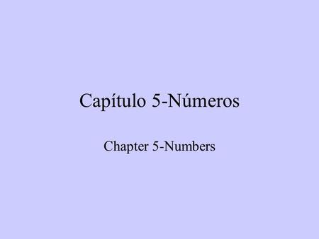 Capítulo 5-Números Chapter 5-Numbers cero zero uno one.