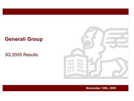 Generali Group 3Q 2005 Results November 10th, 2005.