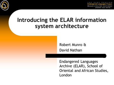 Introducing the ELAR information system architecture
