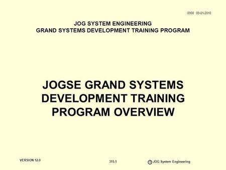 JOGSE GRAND SYSTEMS DEVELOPMENT TRAINING PROGRAM OVERVIEW