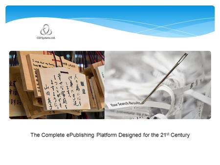 2011 NetIS Presentation The Complete ePublishing Platform Designed for the 21 st Century.