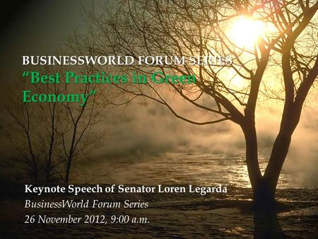 "BUSINESSWORLD FORUM SERIES ""Best Practices in Green Economy"""