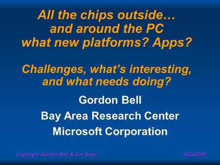 Gordon Bell Bay Area Research Center Microsoft Corporation