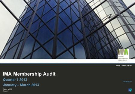 IMA Membership Audit Quarter 1 2013 January – March 2013 14/06/2013.