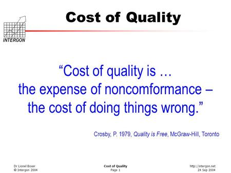 the expense of noncomformance – the cost of doing things wrong.""