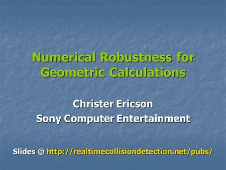 Numerical Robustness for Geometric Calculations