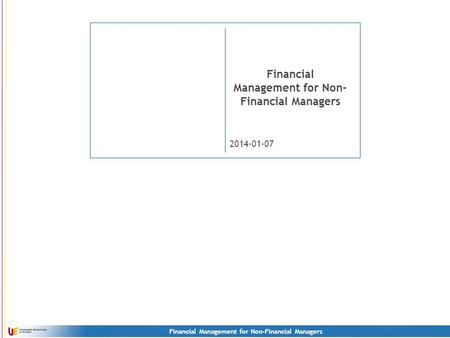 Financial Management for Non-Financial Managers 2014-01-07 Financial Management for Non- Financial Managers.