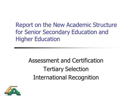 Assessment and Certification Tertiary Selection