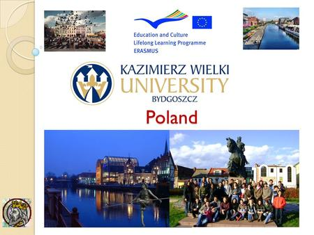 Poland. city located in northern Poland, on the Brda and Vistula rivers 8th largest city in Poland 360,000 inhabitants Town charter granted by King Casimir.