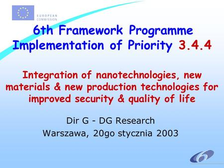 6th Framework Programme Implementation of Priority 3.4.4 Integration of nanotechnologies, new materials & new production technologies for improved security.