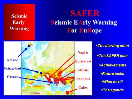 SAFER Seismic EArly Warning For EuRope Seismic Early Warning