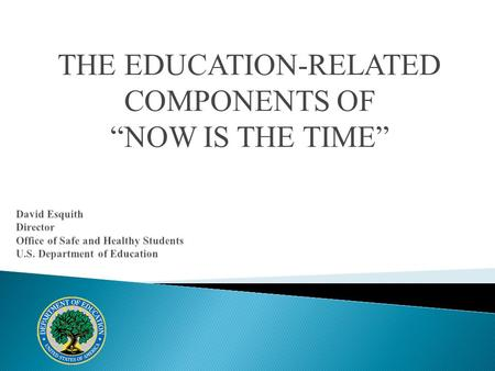 THE EDUCATION-RELATED COMPONENTS OF NOW IS THE TIME.
