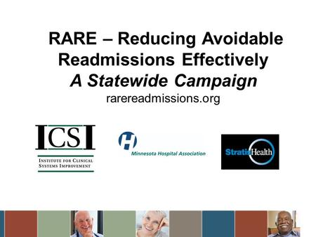RARE – Reducing Avoidable Readmissions Effectively A Statewide Campaign rarereadmissions.org.