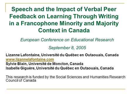 Speech and the Impact of Verbal Peer Feedback on Learning Through Writing in a Francophone Minority and Majority Context in Canada Lizanne Lafontaine,