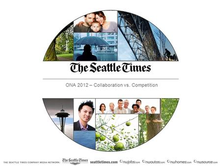 ONA 2012 – Collaboration vs. Competition. 55 partners across the Puget Sound area.