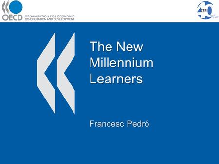 The New Millennium Learners Francesc Pedró. Contents Why is this project relevant? Why is this project relevant? Main research questions Main research.