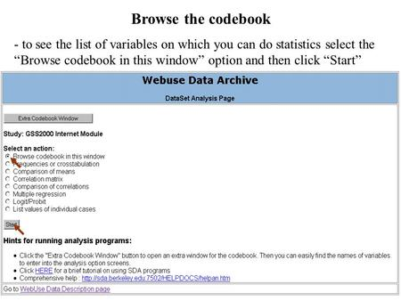 "Browse the codebook - to see the list of variables on which you can do statistics select the ""Browse codebook in this window"" option and then click ""Start"""