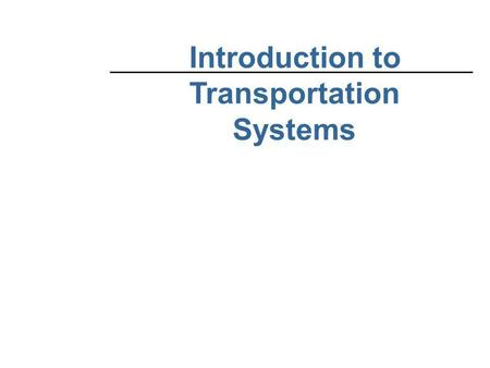 Introduction to Transportation Systems. PARTIII: TRAVELER TRANSPORTATION.
